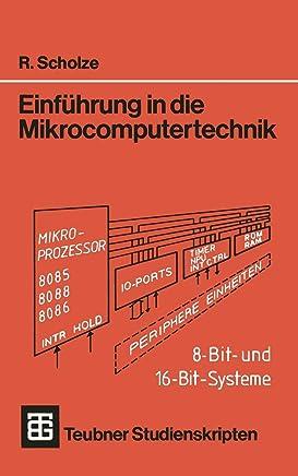 Einführung in die Mikrocomputertechnik: 8-Bit- und 16-Bit-Systeme