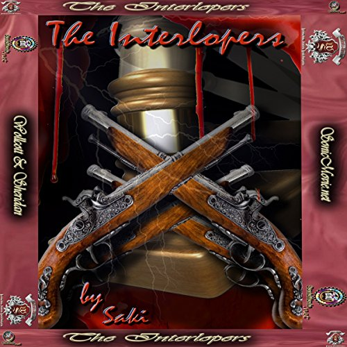 The Interlopers                        Narrated by:                                                                                                                                 Joseph Vitaliano Jr.,                                                                                        Kevin Yancy,                                                                                        K. Anderson Yancy                      Length: 25 mins     4 ratings     Overall 2.8