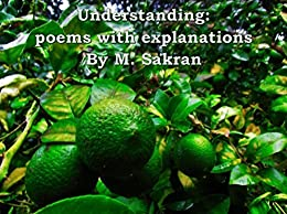 Understanding: poems with explanations by [M. Sakran, Freya Pickard]
