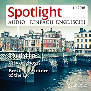 Spotlight Audio - Dublin, City of ghosts. 11/16: Englisch lernen Audio - Gespenstisches Dublin Titelbild