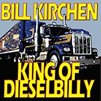 King Of Dieselbilly by Bill Kirchen (2005-05-03)