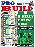 Pro Build a Kelly Green Deli: Construct a Realistic Deli with Lego® Bricks (English Edition)