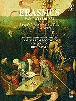 Erasmus van Rotterdam - Praise of Folly by La Capella Reial de Catalunya (2013-03-12)