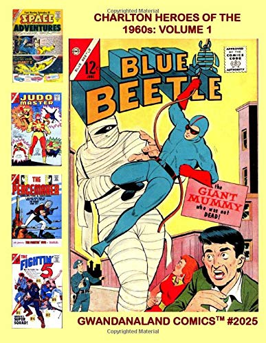 Charlton Heroes Of The 1960s: Volume 1: Gwandanaland Comics...