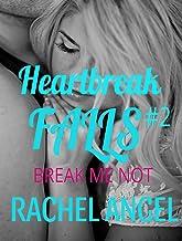 Break Me Not: A RH Dark High School Bully Romance (Heartbreak Falls Book 2)