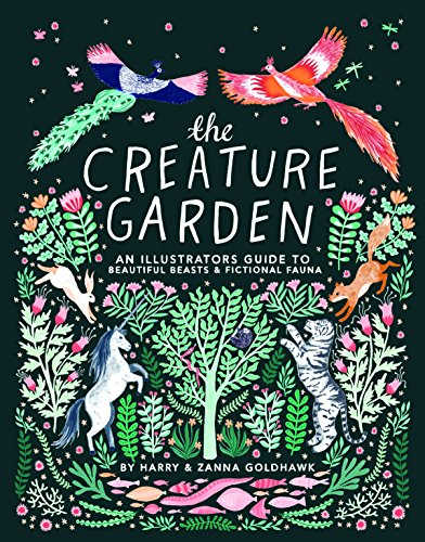 The Creature Garden: An Illustrator's Guide to Beautiful Beasts & Fictional Fauna (English Edition)