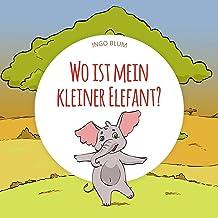 Wo ist mein kleiner Elefant?: Das lustige Tier-Suchbuch für Kinder ab 2 Jahren (Wo ist...? 3) (German Edition)