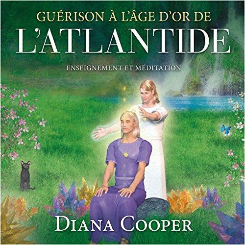 Couverture de Guérison à l'âge d'or de l'Atlantide : Information et méditation