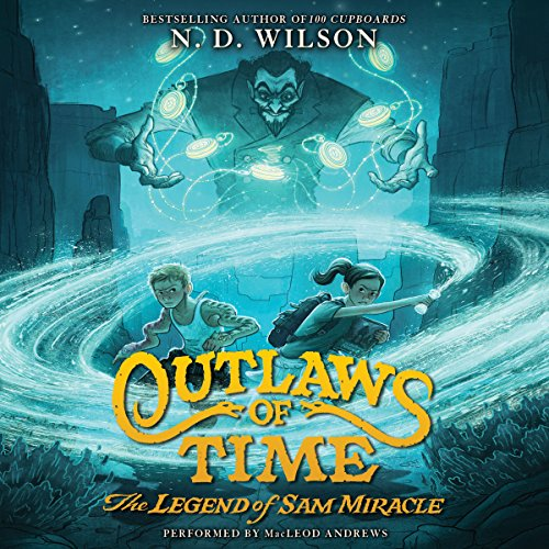 Outlaws of Time: The Legend of Sam Miracle audiobook cover art