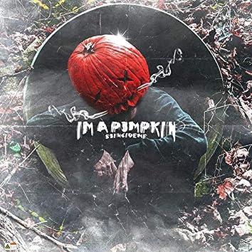 im a pumpkin