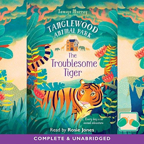 Tanglewood Animal Park     The Troublesome Tiger              De :                                                                                                                                 Tamsyn Murray                               Lu par :                                                                                                                                 Rosie Jones                      Durée : 2 h et 29 min     Pas de notations     Global 0,0