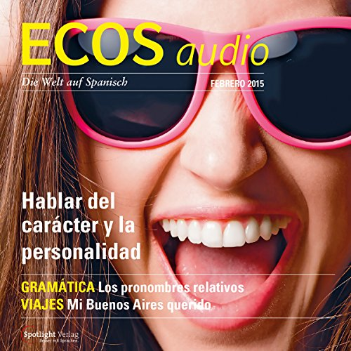 ECOS Audio - Hablar del carácter y la personalidad. 2/2015     Spanisch lernen Audio - Über Charakter und Persönlichkeit sprechen              By:                                                                                                                                 Covadonga Jimenez                               Narrated by:                                                                                                                                 div.                      Length: 58 mins     Not rated yet     Overall 0.0