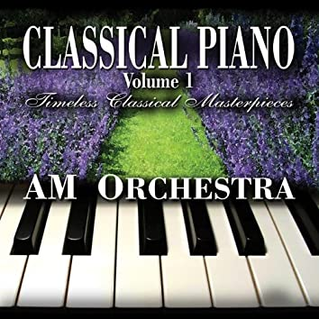 Classical Piano Volume 1 - Timeless Classical Masterpieces