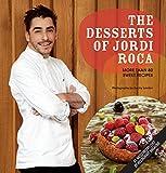 The Desserts of Jordi Roca: Over 80 Dessert Recipes Conceived in EL CELLER DE CAN ROCA (English Edition)