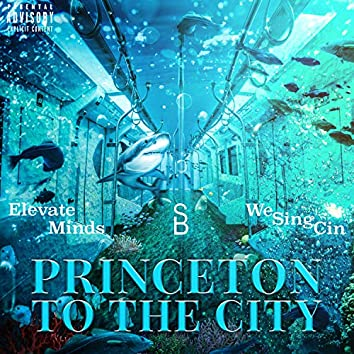 Princeton to the City (feat. WeSingCin & Remembersb)
