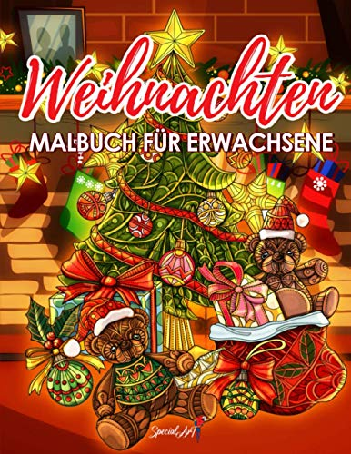 Weihnachten Malbuch Für Erwachsene: Betreten Sie den Zauber der Weihnacht mit mehr als 50 entspannende Zeichnungen von Rentieren, Weihnachtsmännern, ... und vielem mehr! (Weihnachtsgeschenke)