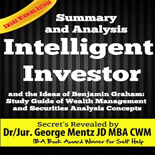 Summary and Analysis of The Intelligent Investor and the Ideas of Benjamin Graham: Study Guide of Wealth Management and Securities Analysis Concepts  By  cover art