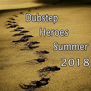 Dubstep Heroes Summer 2018