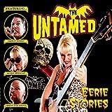 Eerie Stories - he Untamed