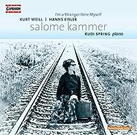 サロメ・カンマー:ヴァイル&アイスラーを歌う(Salome Kammer - I'm a Stranger Here Myself)