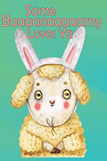 Some Baaaaaaaarny Loves Ya Cute Easter Lamb with Bunny Ears Is A Cracking Easter Gift Lined Journal, Composition Book, A5 Exercise Notebook