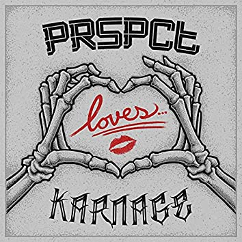 PRSPCT Loves Karnage