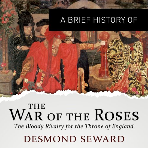 A Brief History of the Wars of the Roses audiobook cover art