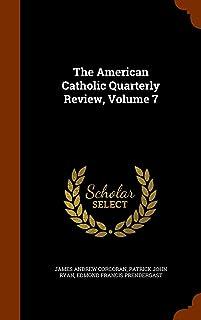 The American Catholic Quarterly Review, Volume 7