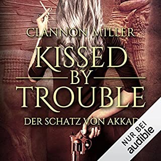 Kissed by Trouble: Der Schatz von Akkad (Troubleshooter 1) Titelbild