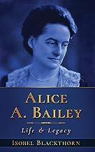 Alice A Bailey