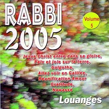 Rabbi 2005 : Louanges (Vol. 5)