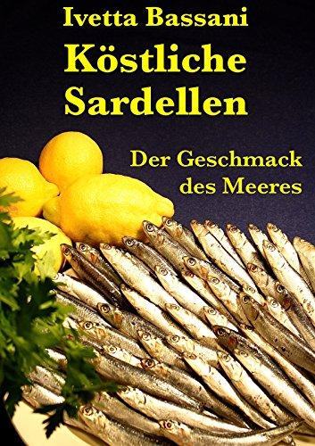 Köstliche Sardellen: Der Geschmack des Meeres