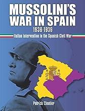 Mussolini's War in Spain 1936-1939: Italian Intervention in the Spanish Civil War