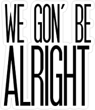 Big Lens store We Gon' Be Alright Stickers (3 Pcs/Pack)