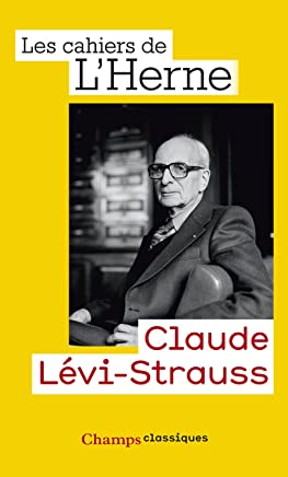 Claude Lévi-Strauss (Champs Classiques t. 1135) (French Edition)