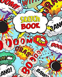 Sketchbook: Blank Notebook for Drawing, Sketching, Doodling & More - 8'' x 10'' Sketch Pad with a Softback Cover - Comic S...