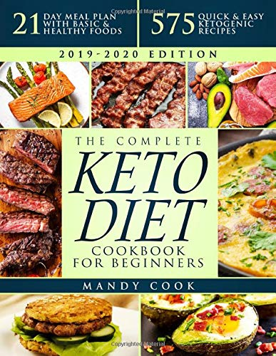The Complete Keto Diet Cookbook For Beginners: 575 Quick & Easy Ketogenic...