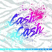 Take It To The Floor by Cash Cash (2009-01-20)