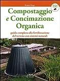 Compostaggio e concimazione organica. Guida completa alla fertilizzazione del terreno con ...