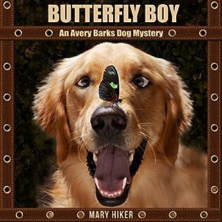 Butterfly Boy: An Avery Barks Dog Mystery audiobook cover art