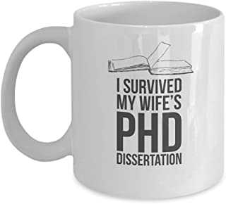Candid Awe - Gifts for PhD: I Survived My Wife's PHD Dissertation - Doctor of Philosophy, Doctor, Philosophy, Education, 11oz White Mug Ceramic Coffee Cup