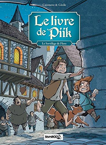 Le livre de Piik - tome 02 - Le sortilège de Flore