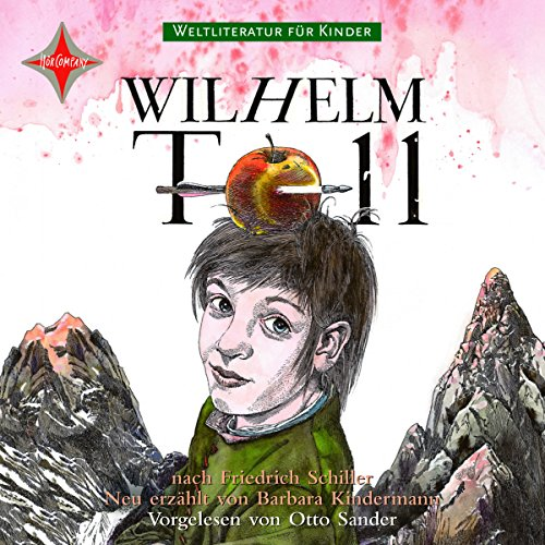 Wilhelm Tell. Weltliteratur für Kinder audiobook cover art
