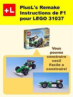 PlusL's Remake Instructions de F1 pour LEGO 31037 : Vous pouvez construire le F1 de vos propres briques! (French Edition)