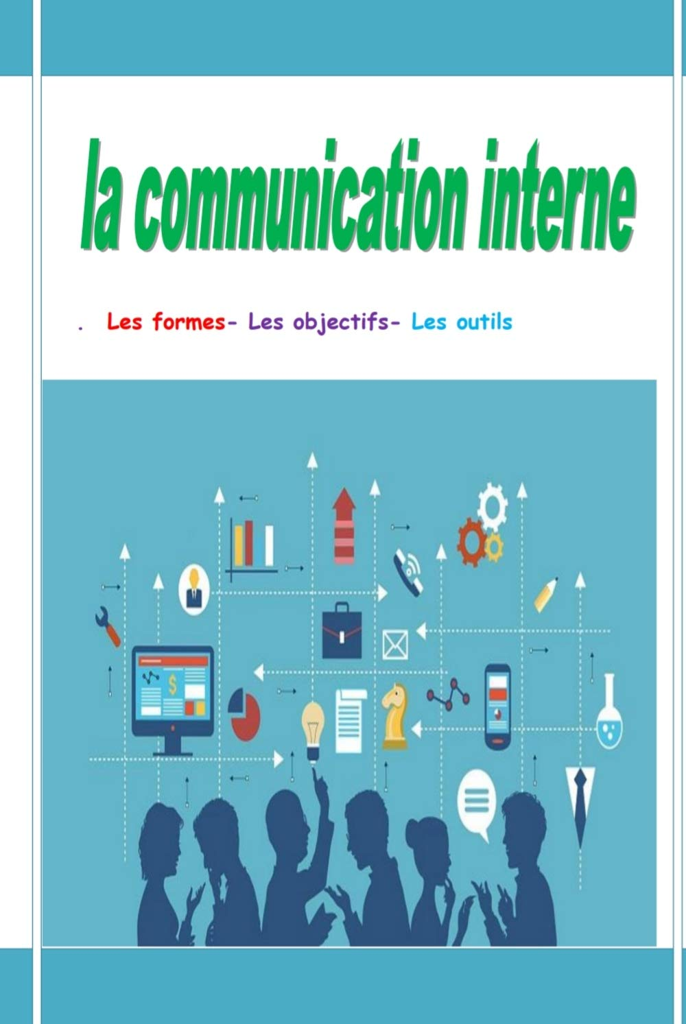 La communication interne: La communication interne (French Edition)
