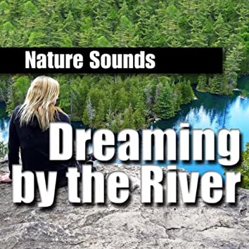 Dreaming by the River