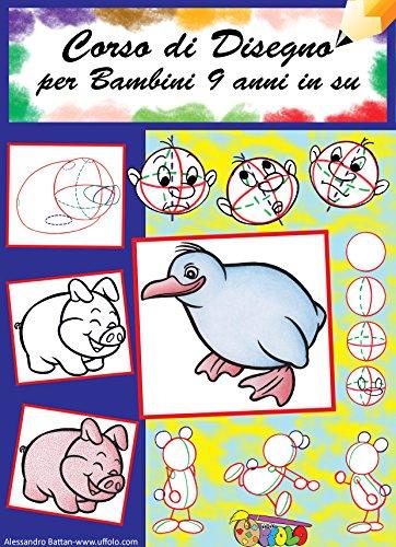 Corso disegno per bambini dai 9 anni in su: come disegnare personaggi e animali cartoon (Imparare a leggere e scrivere Vol. 7)