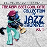 The Very Best Cool Cats Collection Of Jazz Trumpet, Vol. 1