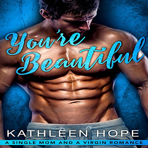 You're Beautiful: A Single Mom and a Virgin Romance cover art