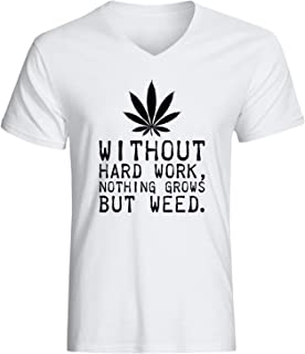 Without Hard Work Nothing Grows But Weed Men's Printed Cotton White V-Neck T-Shirt